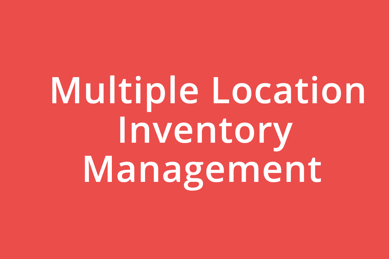 Multiple Location Inventory Management